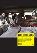 Cover Bericht: Left In The Dark: Failures of Accountability for Civilian Casualties Caused By International Military Operations In Afghanistan