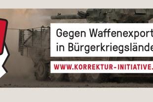 Korrektur-Initiative gegen Waffenexporte in Bürgerkriegsländer