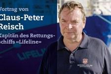 Vortrag von Claus-Peter Reisch Kapitän des Rettungsschiffs «Lifeline»