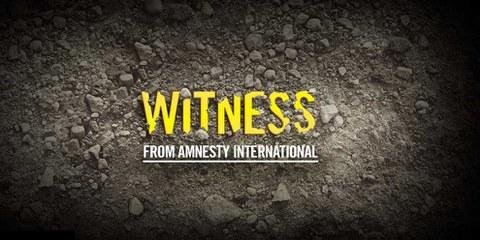 «WITNESS» - les recherches d'Amnesty